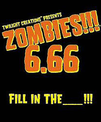 Zombies!!! 6.66 Fill in the ____ !!!
